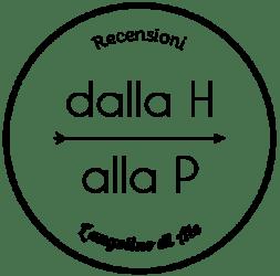 Recensioni dalla H alla P - L'angolino di Ale