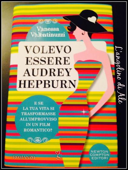 Volevo essere Audrey Hepburn