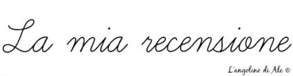 La mia recensione - L'angolino di Ale